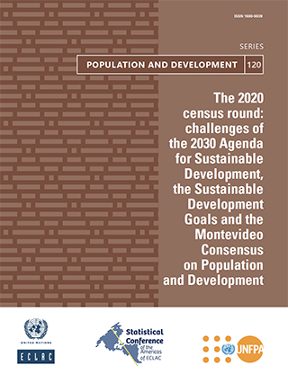 The 2020 census round: challenges of the 2030 Agenda for Sustainable Development, the Sustainable Development Goals and the Montevideo Consensus on Population and Development