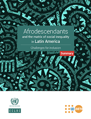 Afrodescendants and the matrix of social inequality in Latin America: challenges for inclusion. Summary