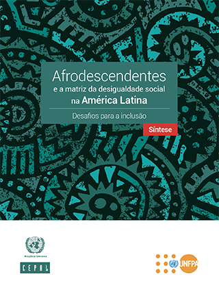 Afrodescendentes e a matriz da desigualdade social na América Latina: desafios para a inclusão. Síntese