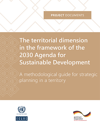 The territorial dimension in the framework of the 2030 Agenda for Sustainable Development: A methodological guide for strategic planning in a territory