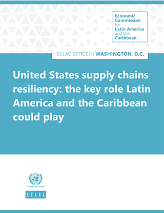 United States supply chains resiliency: The key role Latin America and the Caribbean could play