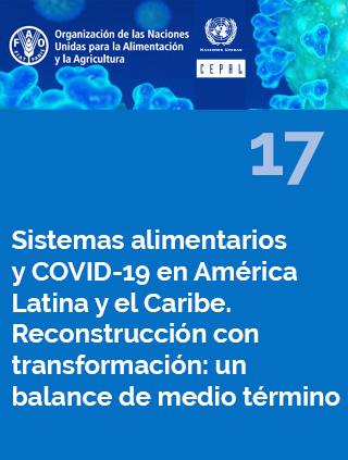 Sistemas alimentarios y COVID-19 en América Latina y el Caribe N° 17. Reconstrucción con transformación: un balance de medio término