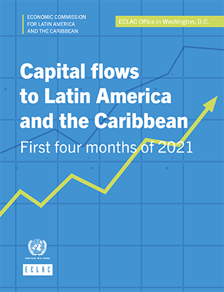 Capital flows to Latin America and the Caribbean: First four months of 2021