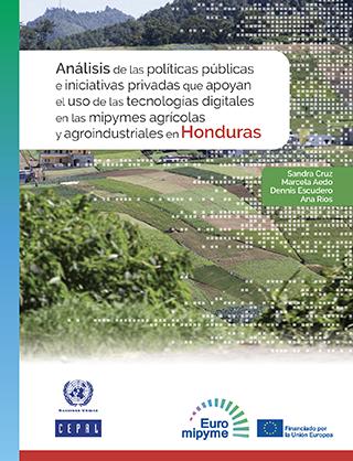 Análisis de las políticas públicas e iniciativas privadas que apoyan el uso de las tecnologías digitales en las mipymes agrícolas y agroindustriales en Honduras
