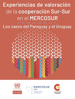 Experiencias de valoración de la cooperación Sur-Sur en el MERCOSUR: los casos del Paraguay y el Uruguay