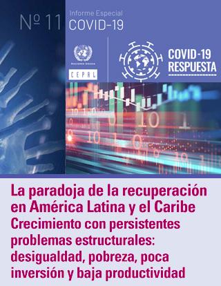 La paradoja de la recuperación en América Latina y el Caribe. Crecimiento con persistentes problemas estructurales: desigualdad, pobreza, poca inversión y baja productividad