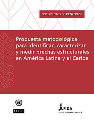 Propuesta metodológica para identificar, caracterizar y medir brechas estructurales en América Latina y el Caribe