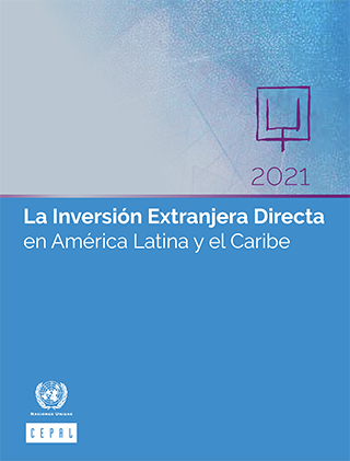 La Inversión Extranjera Directa en América Latina y el Caribe 2021