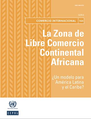 La Zona de Libre Comercio Continental Africana: ¿un modelo para América Latina y el Caribe?
