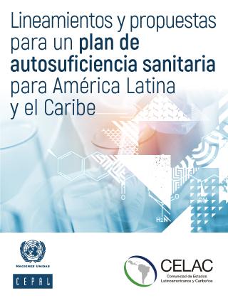 Lineamientos y propuestas para un plan de autosuficiencia sanitaria para América Latina y el Caribe
