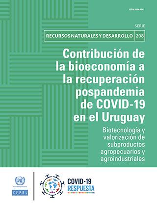 Contribución de la bioeconomía a la recuperación pospandemia de COVID-19 en el Uruguay: biotecnología y valorización de subproductos agropecuarios y agroindustriales