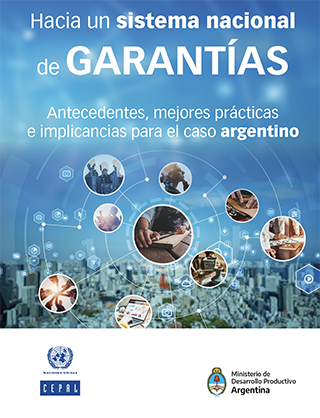 Hacia un sistema nacional de garantía: antecedentes, mejores prácticas e implicancias para el caso argentino