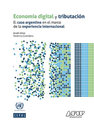 Economía digital y tributación: el caso argentino en el marco de la experiencia internacional